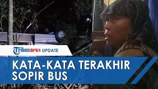 Ini Kata-kata Terakhir Sopir Bus sebelum Laka Maut di Sumedang, Penumpang Sempat Cium Bau Kampas Rem