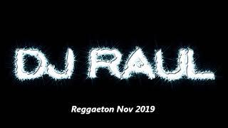 REGGAETON DJ RAUL IN THE MIX Nov 2019 105Bpm