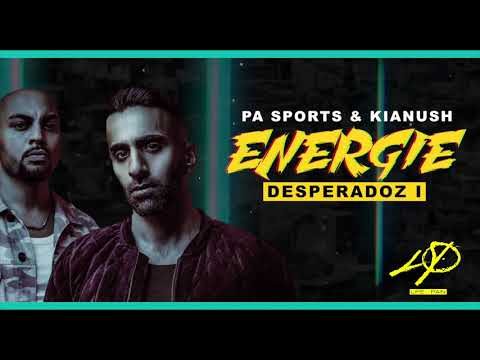 PA Sports & Kianush - ENERGIE /  Desperadoz Flashback