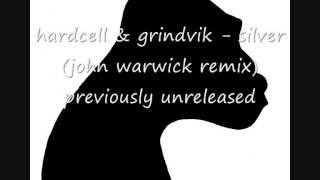 hardcell & grindvik   silver john warwick remix