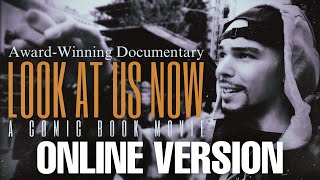 LOOK AT US NOW: A COMIC BOOK MOVIE (Full-Length)