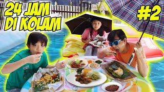 24 JAM MAKAN DI DALAM KOLAM RENANG DEPAN RUMAH - Part 2 | Vlog & Drama Lucu | CnX Adventurers