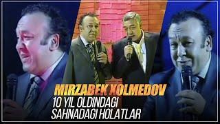 Mirzabek Xolmedov - 10 - yil oldingi sahnadagi holatlar