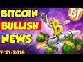 Bitcoin bullish news july 2018 7/21/2018 Dailymining