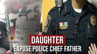 Daughter Of Kiefer Police Chief Expose Him As A Blatant Racist