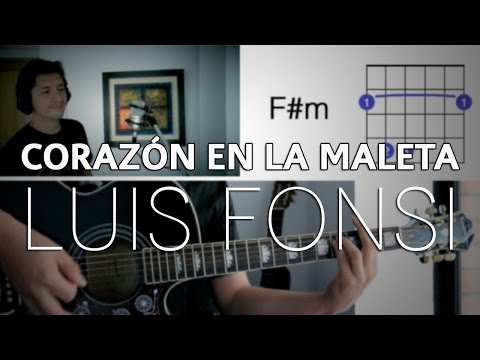 Corazón En La Maleta Luis Fonsi Tutorial Cover - Acordes [Mauro Martinez]