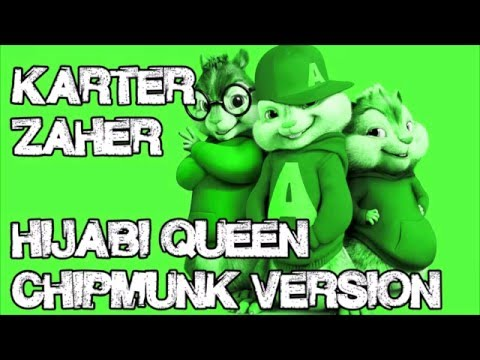 Karter Zaher (Deen Squad) - Hijabi Queen (Chipmunk Version)