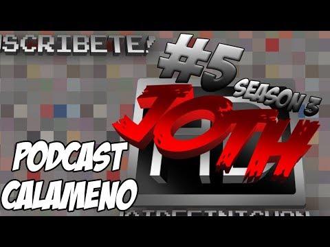 PODCAST CALAMEÑO - JOTH #5 Season 3