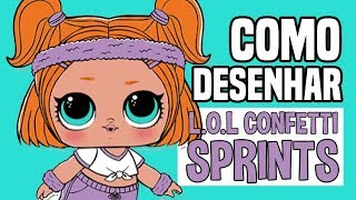 TUTORIAL: Como desenhar a L.O.L CONFETTI SPRINTS ! How to draw L.O.L!