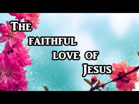 Faithful Love Of Jesus
