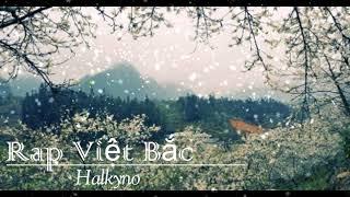 Rap Bài Thơ Việt Bắc FUll trọn bài . halkyno