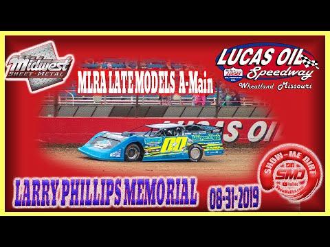 MLRA LATE MODELS A-Main LARRY PHILLIPS MEMORIAL Lucas Oil Speedway 08-31-2019 @Midwest Sheet Metal http://msmfab.com/ @ShowMeDirt.com ... - dirt track racing video image