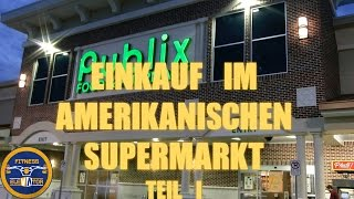 Einkauf im amerikanischen Supermarkt TEIL 1 - Publix/Naples - High Carb Low Fat Produkte