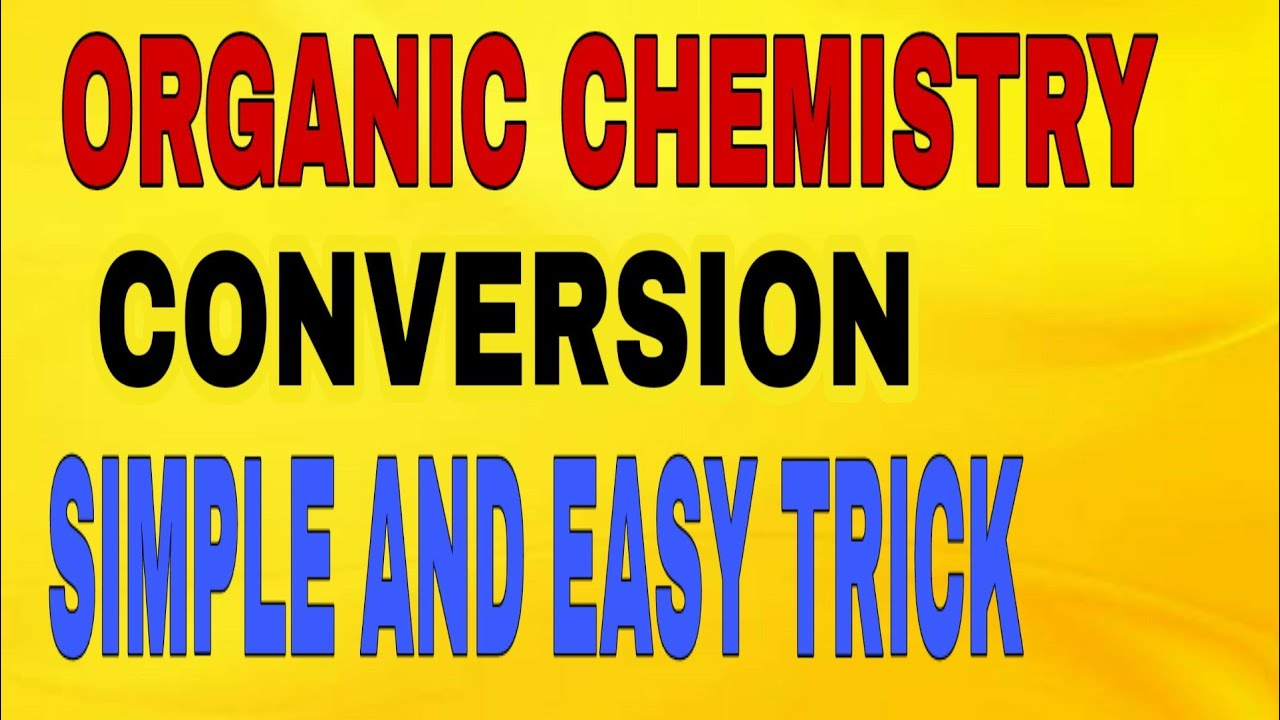 how to understand organic chemistry easily