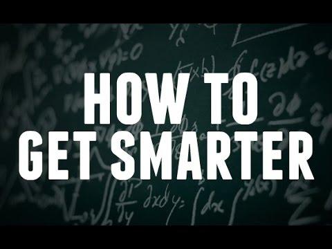 How To Get Smarter