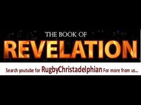 A verse by verse Study of the Apocalypse Part 9 - Rev 1:13-14 Christadelphians