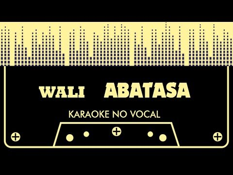Karaoke WALI - ABATASA Lirik (No Vocal/Tanpa Vocal)