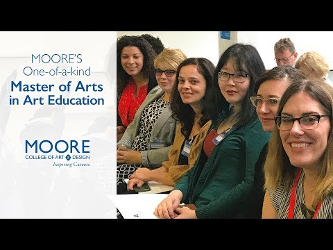 MOORE'S One-of-a-kind MA in Art Education