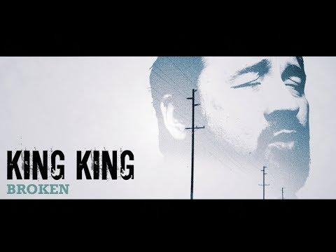 King King - Broken [Official]