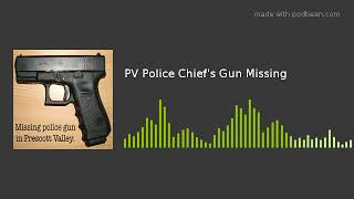 PV Police Chief's Gun Missing
