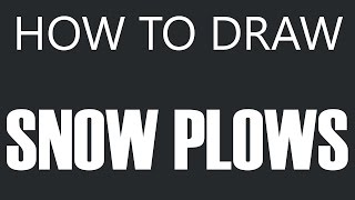 How To Draw A Snow Plow - Snow Truck Drawing