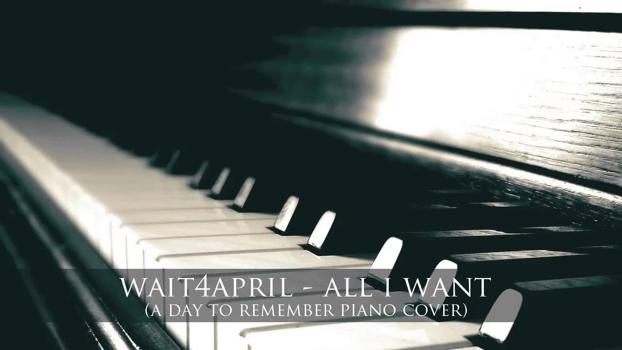 A Day To Remember - All I Want | wait4april piano cover ... A Day To Remember All I Want Album Cover