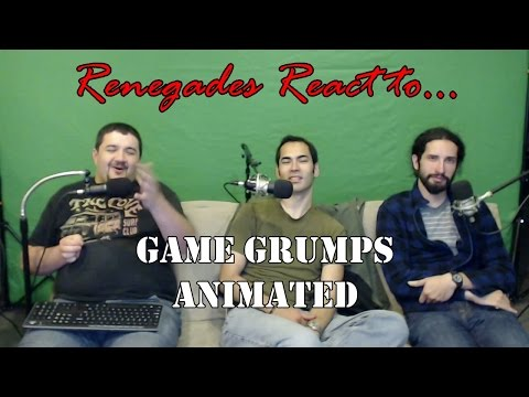 Renegades React to... Game Grumps Animated (Uncensored)