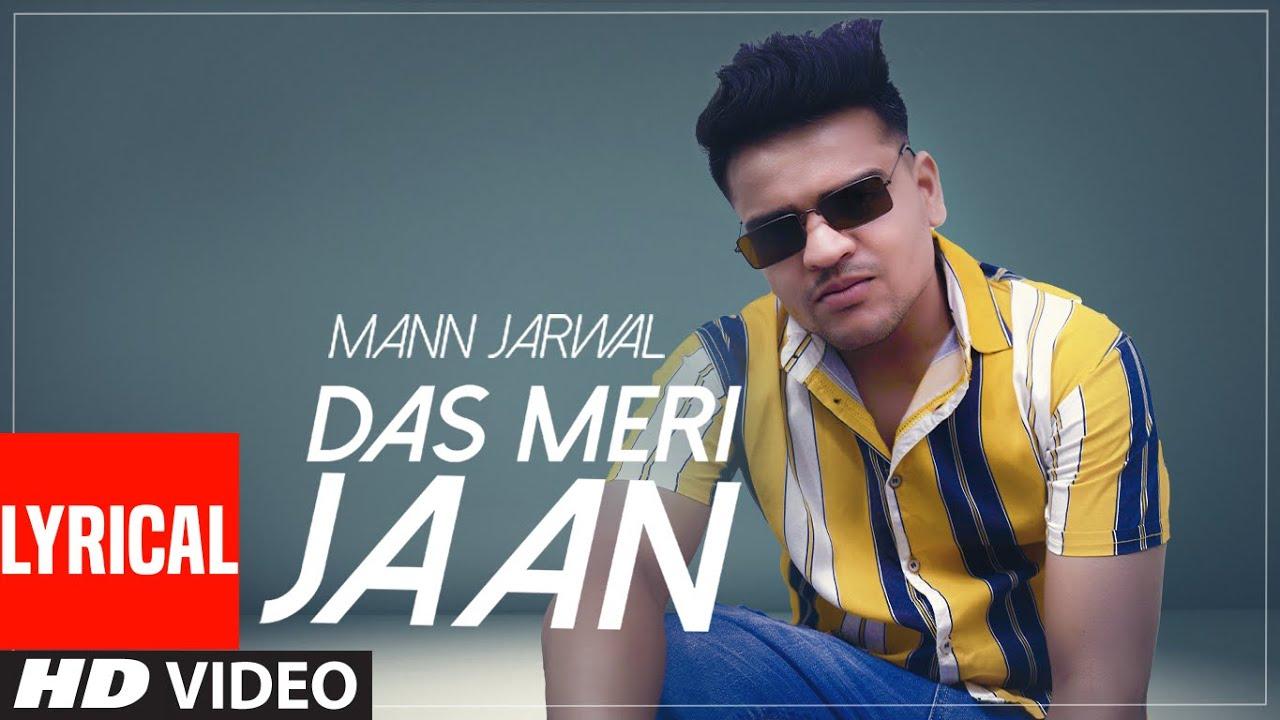 Das Meri Jaan (Lyrical Song) Mann Jarwal | Ravi Abhorwala | Rohit Asthana | New Punjabi Songs 2021