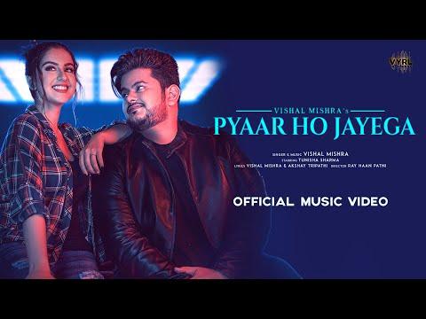 Pyaar Ho Jayega (Official Video) Vishal Mishra | Tunisha Sharma | Akshay Tripathi | VYRL Originals