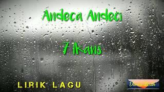 Download Lagu Andeca Andeci - 7 Ikans Lirik Lagu Indonesia mp3