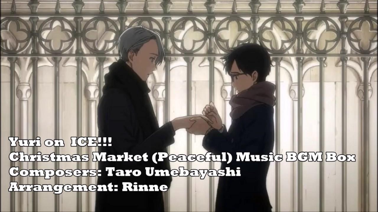 Yuri!!! on Ice - Christmas Market (Peaceful) BGM 【Music Box】 - YouTube