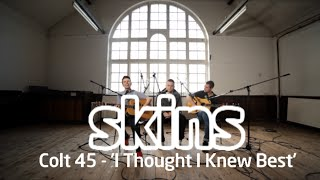 colt 45 i thought i knew best skins sessions