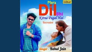 mera-dil-bhi-kitna-pagal-hai-recreated-version