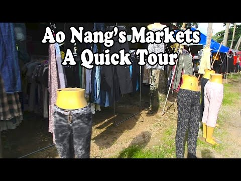 Ao Nang, Krabi, Thailand: A tour of the 5 Main Markets. Great shopping & lots of Thai street food