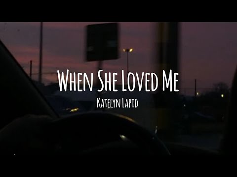 (full-version)-when-she-loved-me---katelyn-lapid-(lyrics-video)