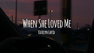 Download Mp3  Full Version  When She Loved Me - Katelyn Lapid  Cover   Lyrics Video