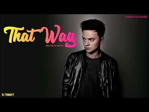Conor Maynard - That Way (DJ Tronky Bachata Remix)