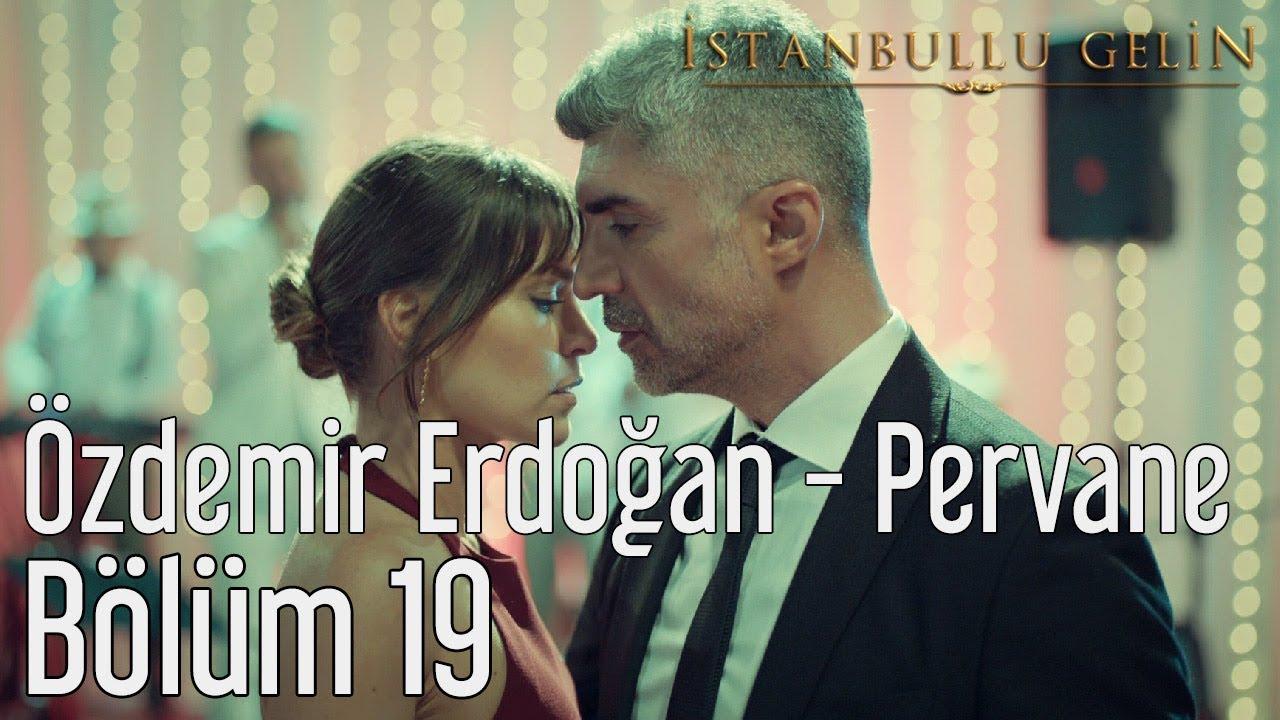 İstanbullu Gelin 19. Bölüm - Özdemir Erdoğan - Pervane