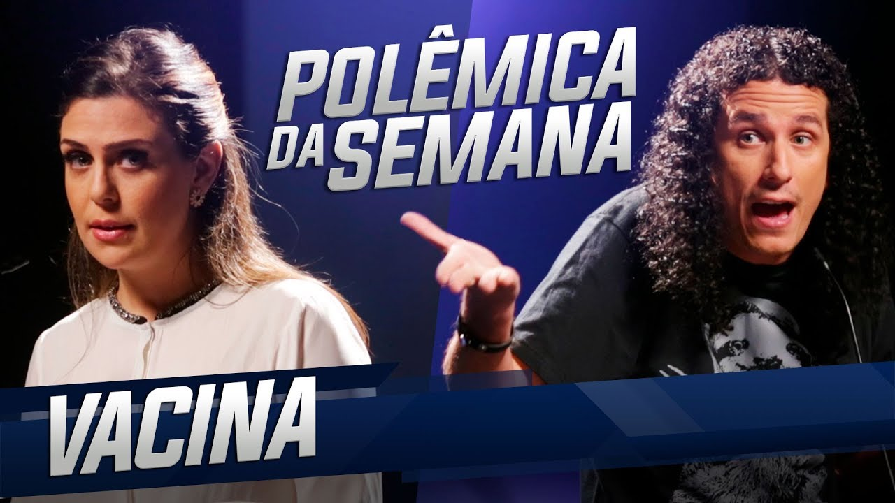 POLÊMICA DA SEMANA - VACINA