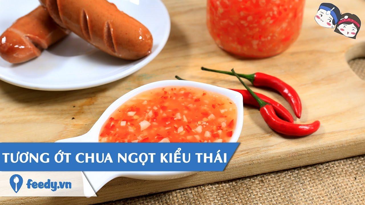 Hướng dẫn cách làm Tương ớt chua ngọt kiểu Thái với #Feedy | Feedy VN
