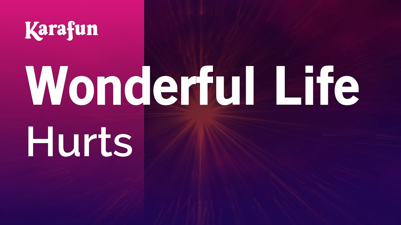 Download song hurts wonderful life.