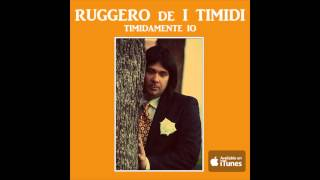 Video Ruggero de I Timidi - Timidamente io download MP3, 3GP, MP4, WEBM, AVI, FLV November 2018