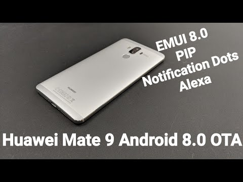 Huawei Mate 9 With Alexa OTA Update To Android  8.0 Oreo Update With EMUI 8 (Compare To EMUI 5)