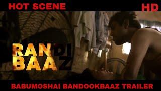 Nawazuddin Siddiqui and Bidita Bag's HOT SCENES Babumoshai Bandookbaaz Are Going Viral Must Watch