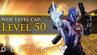 Destiny - New level cap - Reaching 50!