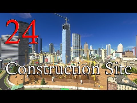 Cities Skylines: Construction Site!! (24)