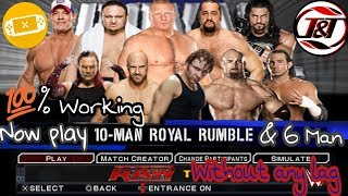 100% Real Trick How play rumble 6 man & Royal rumble Best solution and extra 25+ custom superstars.