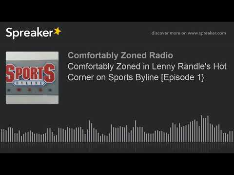 Comfortably Zoned in Lenny Randle's Hot Corner on Sports Byline [Episode 1}