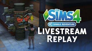 The Sims 4 Jungle Adventure: Temple, Build & CAS Official Livestream Replay