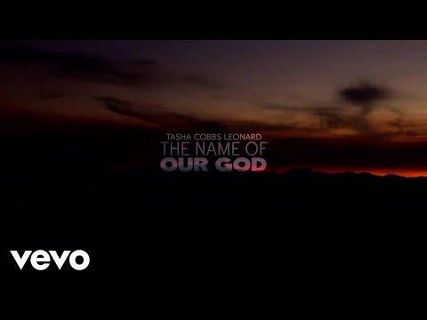 Tasha Cobbs Leonard - The Name Of Our God (Lyric Video)